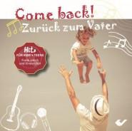 Come back! Zurück zum Vater (CD)