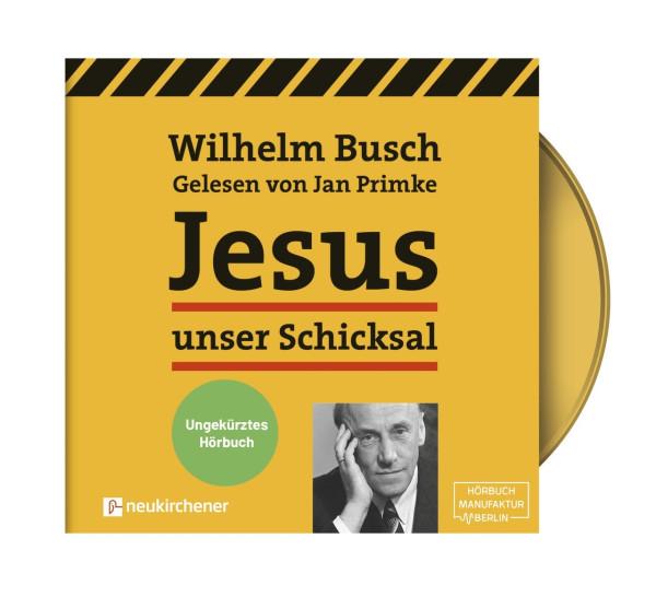 Jesus unser Schicksal [ungekürzt] (MP3-CD)