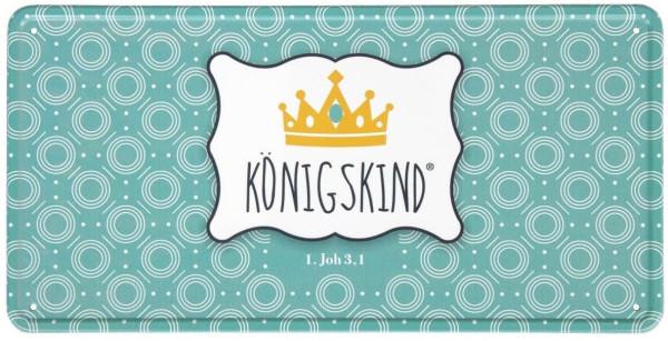 Metallschild 'Königskind'