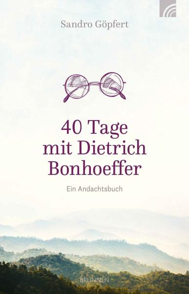 40 Tage mit Dietrich Bonhoeffer